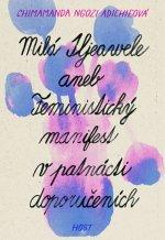 Milá Ijeawele aneb Feministický manifest v patnácti doporučeních
