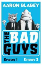 Bad Guys:Episodes 1 and 2