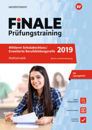 FiNALE Prüfungstraining 2019 Mittlerer Schulabschluss, Fachoberschulreife, Erweiterte Bildungsreife Berlin. Mathematik