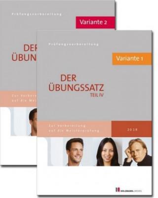 Der Übungssatz Teil IV der Meisterprüfung mit Lösungsvorschlägen - Variante 1 und Variante 2