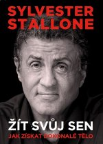 Sylvester Stallone Žít svůj sen