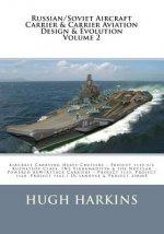 Russian/Soviet Aircraft Carrier & Carrier-borne Aviation Design & Evolution, Volume 2: Aircraft Carrying Heavy Cruisers ? Project 1143.5/6 Kuznetsov C