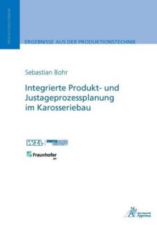 Integrierte Produkt- und Justageprozessplanung im Karosseriebau
