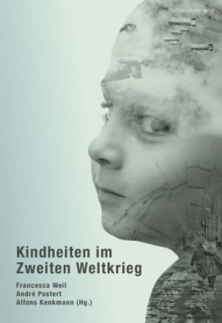 Kindheiten im Zweiten Weltkrieg