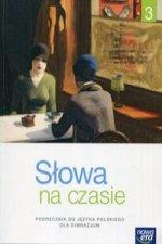 Słowa na czasie Język polski 3 Podręcznik Kształcenie literackie kulturowe i językowe