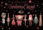 Art of Mark Ryden's Whipped Cream: For the American Ballet Theatre