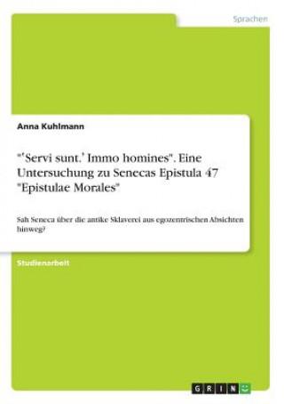 Servi sunt. Immo homines. Eine Untersuchung zu Senecas Epistula 47 Epistulae Morales