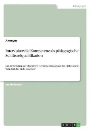Interkulturelle Kompetenz als pädagogische Schlüsselqualifikation