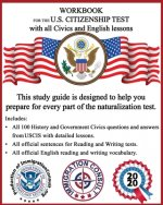 Workbook for the US Citizenship test with all Civics and English lessons: Naturalization study guide with USCIS Civics questions and answers plus voca