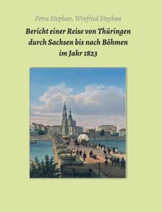 Bericht einer Reise von Thüringen durch Sachsen bis nach Böhmen im Jahr 1823