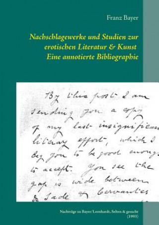 Nachschlagewerke und Studien zur erotischen Literatur & Kunst Eine annotierte Bibliographie