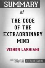 Summary of The Code of the Extraordinary Mind by Vishen Lakhiani