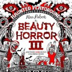 Beauty Of Horror 3 Haunted Playgrounds Coloring Book