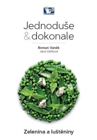 Jednoduše & dokonale Zelenina a luštěniny