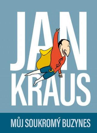 Jan Kraus Můj soukromý buzynes
