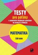 Testy pro páťáky Matematika 320 úloh