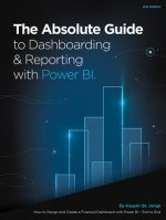 Absolute Guide to Dashboarding and Reporting with Power BI