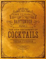 The Curious Bartender's Book of Cocktails: Volume II