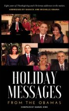 Holiday Messages from the Obamas: Eight Years of Intimate Holiday Addresses to America from Barack & Michelle Obama