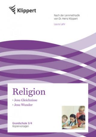 Religion 3/4, Jesu Gleichnisse - Jesu Wunder