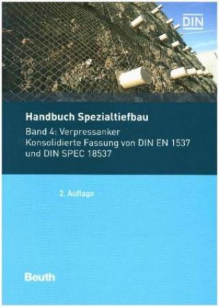 Verpressanker Konsolidierte Fassung von DIN EN 1537 und DIN SPEC 18537