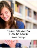 Teach Students How to Learn