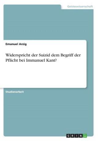 Widerspricht der Suizid dem Begriff der Pflicht bei Immanuel Kant?