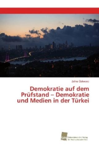 Demokratie auf dem Prüfstand - Demokratie und Medien in der Türkei