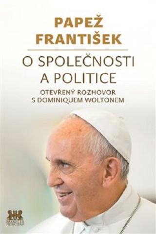 Papež František O společnosti a politice