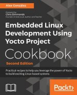 Embedded Linux Development using Yocto Project Cookbook -