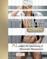 Práctica Dibujo [Color] - XL Libro de ejercicios 5: Desnudo Masculino