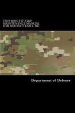 TM 9-1005-237-23&P Maintenance Manual for Bayonet-Knife, M6: With Bayonet-Knife Scabbard, M10