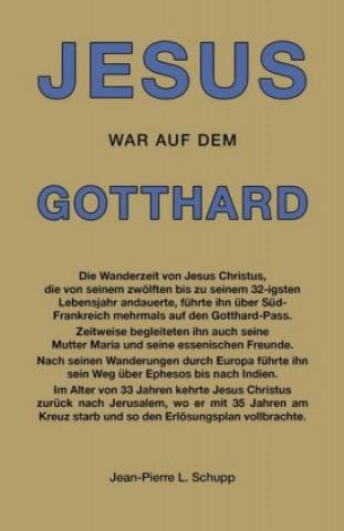 JESUS WAR AUF DEM GOTTHARD