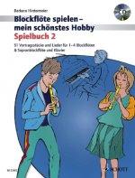 Blockflöte spielen - mein schönstes Hobby, Spielbuch, m. Audio-CD. Bd.2