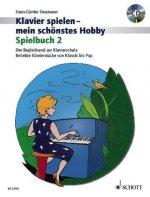 Klavier spielen - mein schönstes Hobby, Spielbuch m. Audio-CD. Bd.2