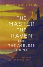 Master, The Raven, and The Ageless Teapot