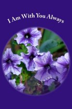 I Am with You Always: Simple Stories of God's Faithfulness