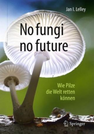 No fungi no future