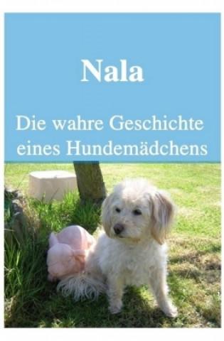 Nala Die wahre Geschichte eines Hundemädchens