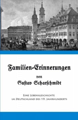 Familien-Erinnerungen von Gustav Scharschmidt