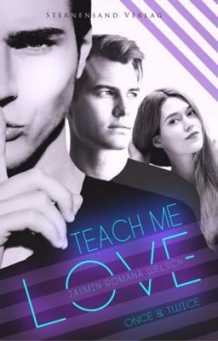 Teach me Love: ONCE & TWICE