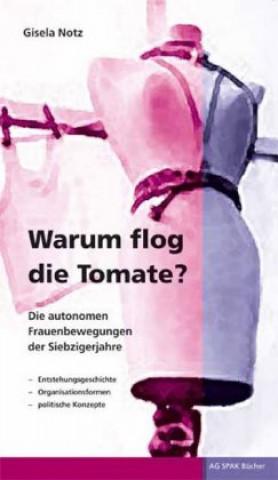 Warum flog die Tomate?