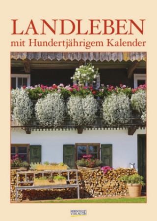 Landleben mit Hundertjährigem Kalender 2019