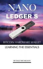 Ledger Nano S Bitcoin Hardware Wallet: Learning the Essentials