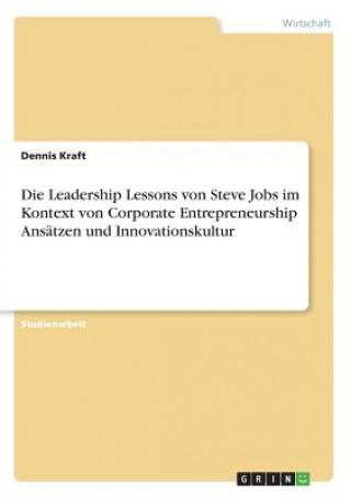 Die Leadership Lessons von Steve Jobs im Kontext von Corporate Entrepreneurship Ansätzen und Innovationskultur