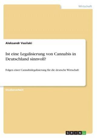Ist eine Legalisierung von Cannabis in Deutschland sinnvoll?