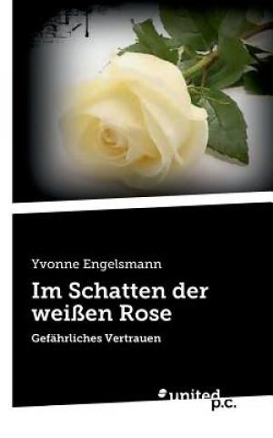 Im Schatten Der Wei en Rose