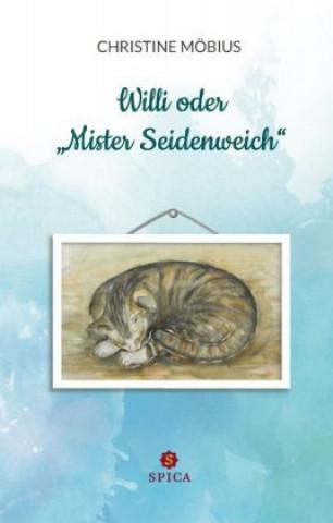 Willi oder Mister Seidenweich