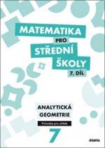 Matematika pro střední školy 7.díl Průvodce pro učitele