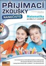 Přijímací zkoušky nanečisto Matematika pro žáky 5. a 7. ročníků ZŠ